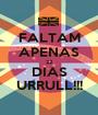FALTAM APENAS 22 DIAS URRULL!!! - Personalised Poster A1 size