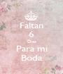 Faltan 6 Dias Para mi Boda - Personalised Poster A1 size
