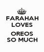 FARAHAH LOVES  OREOS SO MUCH - Personalised Poster A1 size