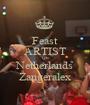 Feast ARTIST OF Netherlands Zangeralex - Personalised Poster A1 size
