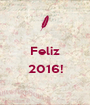 Feliz  2016!  - Personalised Poster A1 size