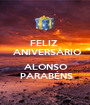 FELIZ    ANIVERSÁRIO    ALONSO    PARABÉNS  - Personalised Poster A1 size