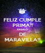 FELIZ CUMPLE PRIMA!! PASALO DE MARAVILLA!! - Personalised Poster A1 size