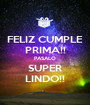 FELIZ CUMPLE PRIMA!! PASALO SUPER LINDO!! - Personalised Poster A1 size
