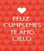 FELIZ  CUMPLEMES  # 26 TE AMO CIELO - Personalised Poster A1 size