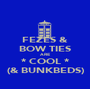 FEZES & BOW TIES ARE * COOL * (& BUNKBEDS) - Personalised Poster A1 size