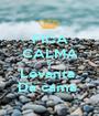FICA CALMA E Levanta  Da cama  - Personalised Poster A1 size