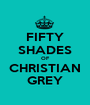 FIFTY SHADES OF CHRISTIAN GREY - Personalised Poster A1 size