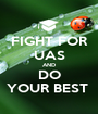 FIGHT FOR UAS AND DO YOUR BEST  - Personalised Poster A1 size