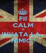 FII CALM SI INVATA LA... NIMIC ! - Personalised Poster A1 size