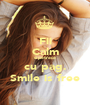 Fii Calm si petrece cu pag. Smile is free - Personalised Poster A1 size