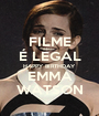 FILME É LEGAL HAPPY BIRTHDAY EMMA WATSON - Personalised Poster A1 size