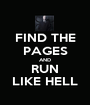FIND THE PAGES AND RUN LIKE HELL - Personalised Poster A1 size