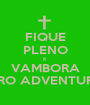 FIQUE PLENO E VAMBORA PRO ADVENTURE - Personalised Poster A1 size