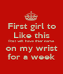 First girl to Like this Post will have thier name on my wrist for a week - Personalised Poster A1 size