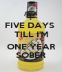 FIVE DAYS  TILL I'M  ONE YEAR SOBER - Personalised Poster A1 size