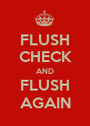 FLUSH CHECK AND FLUSH AGAIN - Personalised Poster A1 size