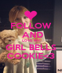 FOLLOW   AND  LOVE MY GIRL BELLS COOKIE<3 - Personalised Poster A1 size