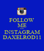 FOLLOW  ME ON INSTAGRAM DAXELROD11 - Personalised Poster A1 size