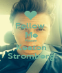 Follow  Me Please Keaton Stromberg - Personalised Poster A1 size