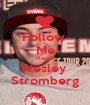 Follow  Me Please Wesley  Stromberg - Personalised Poster A1 size