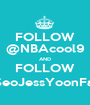 FOLLOW @NBAcool9 AND FOLLOW @SeoJessYoonFany - Personalised Poster A1 size
