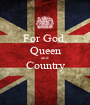 For God, Queen and Country  - Personalised Poster A1 size