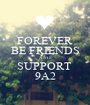 FOREVER BE FRIENDS AND SUPPORT  9A2 - Personalised Poster A1 size