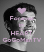Forever in  MY HEART, GoGoManTV - Personalised Poster A1 size