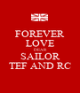 FOREVER LOVE DEAR SAILOR TEF AND RC - Personalised Poster A1 size