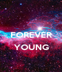 FOREVER  YOUNG  - Personalised Poster A1 size