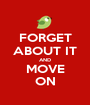 FORGET ABOUT IT AND MOVE ON - Personalised Poster A1 size