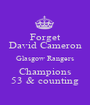 Forget David Cameron Glasgow Rangers Champions 53 & counting - Personalised Poster A1 size