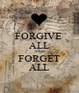 FORGIVE  ALL AND FORGET ALL - Personalised Poster A1 size