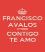 FRANCISCO AVALOS 2 MESES CONTIGO TE AMO - Personalised Poster A1 size