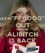 """FRE<body text=""""FF0000"""">A</body>K OUT BECAUSE ALIBITCH IS BACK - Personalised Poster A1 size"""