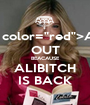 "FRE<font color=""red"">A</font>K OUT BEACAUSE ALIBITCH IS BACK - Personalised Poster A1 size"