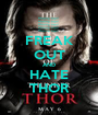 FREAK OUT AND HATE THOR - Personalised Poster A1 size