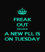 FREAK OUT becuase A NEW PLL IS ON TUESDAY - Personalised Poster A1 size