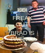 FREAK OUT 'CAUSE BRAD IS TWENTY - Personalised Poster A1 size