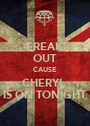 FREAK OUT CAUSE CHERYL  IS ON TONIGHT - Personalised Poster A1 size