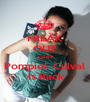 FREAK OUT 'cause Pompiel  Culval  Is Back - Personalised Poster A1 size