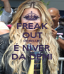 FREAK OUT PORQUE É NÍVER DA DEMI - Personalised Poster A1 size