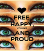 FREE, HAPPY, YOUNG, AND PROUD - Personalised Poster A1 size