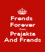 Frends  Forever From Prajakta And Frands - Personalised Poster A1 size