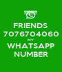 FRIENDS  7076704060 MY WHATSAPP NUMBER - Personalised Poster A1 size