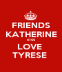 FRIENDS KATHERINE KISS LOVE  TYRESE  - Personalised Poster A1 size