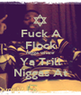 Fuck A Flock Nigga where Ya Trill Niggas At - Personalised Poster A1 size