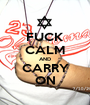 FUCK CALM AND CARRY ON - Personalised Poster A1 size