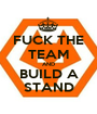 FUCK THE TEAM AND BUILD A STAND - Personalised Poster A1 size